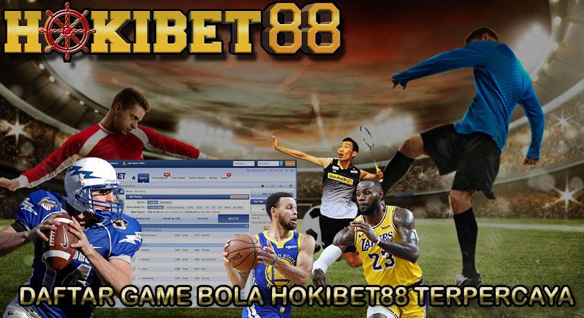 DAFTAR GAME BOLA HOKIBET88 TERPERCAYA